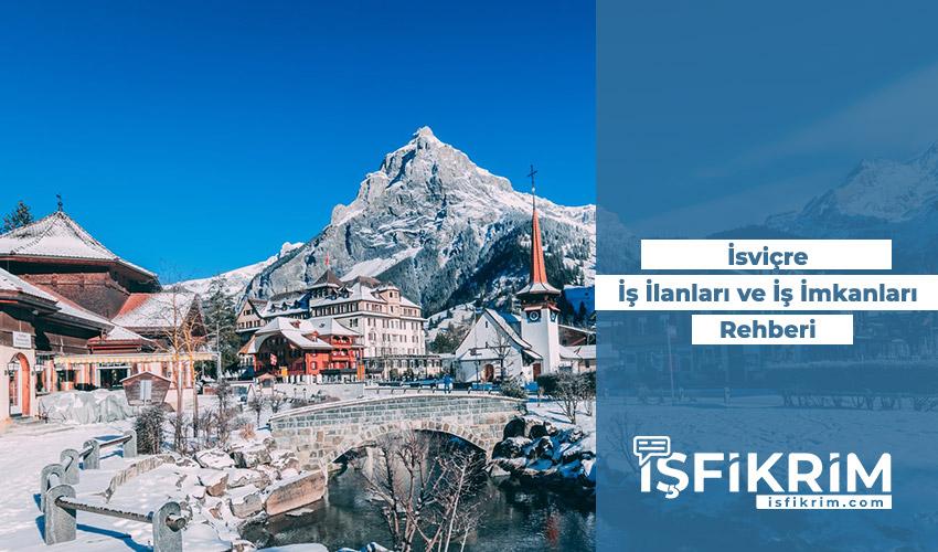 İsviçre İş İlanları, İş İmkanları ve İşçi Yaşam Şartları
